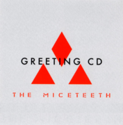 GREETING/THE MICETEETH